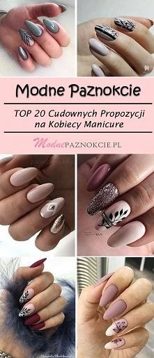 Modne Inspiracje na Paznokcie: TOP 20 Cudownych Propozycji na Kobiecy Manicure