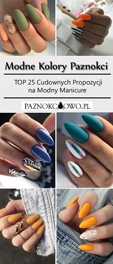 Modne Kolory Paznokci na Ten Sezon: TOP 25 Cudownych Propozycji na Modny Mani...