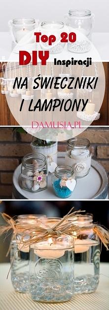 Top 20 Inspiracji na DIY Świeczniki i Lampiony