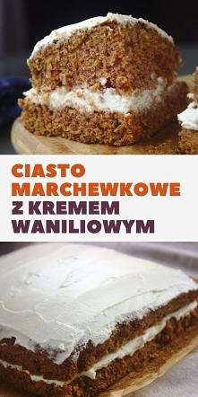 Ciasto marchewkowe nadziewane kremem waniliowym z twarogu. Najlepsze ciasto d...