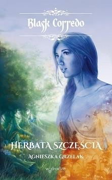 Herbata szczęścia - Agnieszka Grzelak      Szklarka, utalentowana artystka, o...
