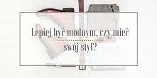 Czy istnieje jakakolwiek różnica pomiędzy byciem stylowym a byciem modnym? Większość osób stwierdziłaby pewnie, że nie. Czy zatem rzeczywiście jest to to samo? A jeśli nie, to c...