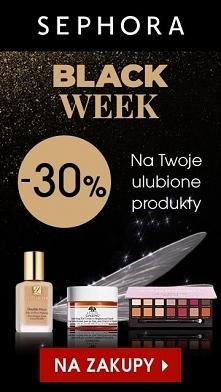 Black Friday Sephora już jest! -30% kosmetyki do makijażu i pielęgnacji! Klik...