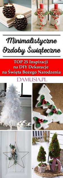 Minimalistyczne Ozdoby Świąteczne – TOP 25 Inspiracji na DIY Dekoracje na Świ...