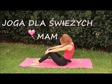 Joga po Porodzie - dla Świeżych Mam ❤ Malgorzata Mostowska