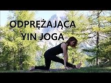 Odprężająca Yin Joga - Rozciąganie i Rozluźnianie Małgorzata Mostowska