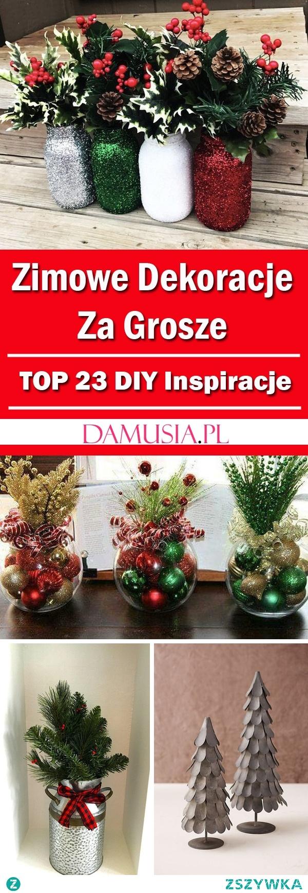 TOP 23 DIY Propozycje na Zimowe Dekoracje Za Grosze