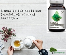 100% zielona herbata Matcha...