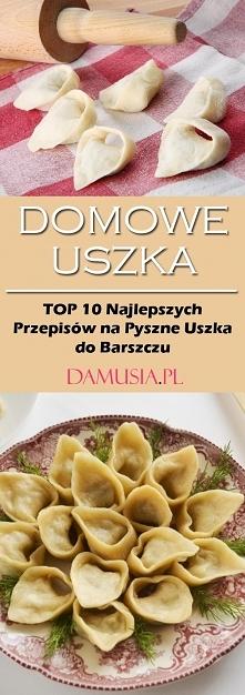 Przepis na Uszka – TOP 10 D...