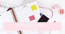 Najlepsze plannery i kalend...