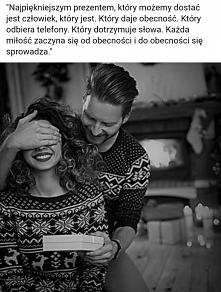 Najpiękniejszym prezentem dla człowieka jest obecność drugiej osoby