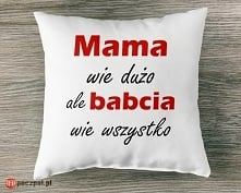 Mama wie dużo ale babcia wi...