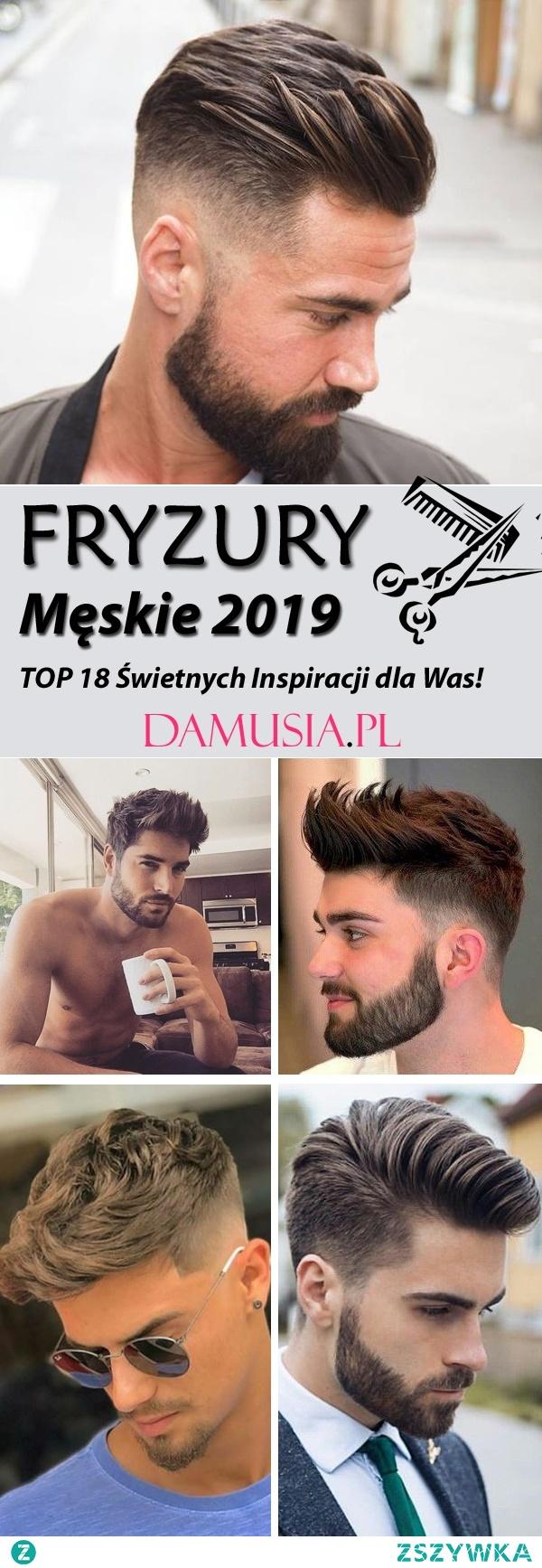 Modne Fryzury Męskie 2019 Top 18 świetnych Inspiracji Dla