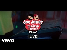 Jax Jones, Years&Years ...