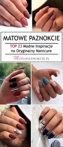 Matowe Paznokcie – TOP 23 Modne Inspiracje na Oryginalny Manicure