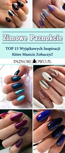 TOP 15 Wyjątkowych Inspiracji na Zimowe Paznokcie Które Musicie Zobaczyć!