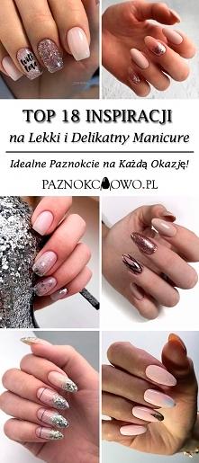 TOP 18 Propozycji na Lekki i Delikatny Manicure – Idealne Paznokcie na Każdą Okazję!