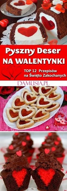 Romantyczny Deser na Walentynki – TOP 12 Pysznych Przepisów na Święto Zakocha...