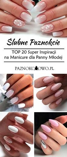 Ślubne Paznokcie – TOP 20 Super Inspiracji na Czarujący Manicure dla Panny Mł...