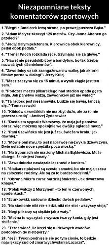 Niezapomniane teksty komentatorów sportowych. :-)