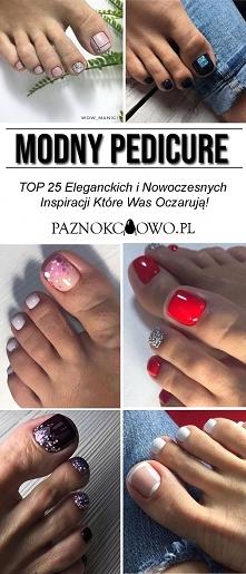TOP 25 Propozycji na Elegancki i Nowoczesny Pedicure
