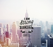 I'm strong because I k...