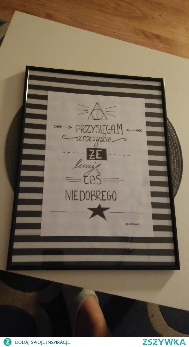 Plakat z cytatem z książki J.K.Rowling Harry Potter. Wykonany na zamówienie pisany odręcznie.