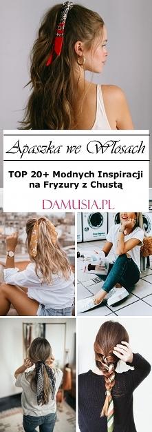 Apaszka we Włosach – TOP 20+ Modnych Inspiracji na Fryzury z Chustą