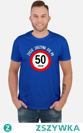 Życie zaczyna się po 50 koszulka prezent na 50 urodziny