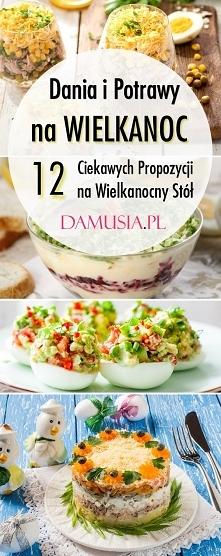 Dania i Potrawy na Wielkanoc: 12 Ciekawych Propozycji na Wielkanocny Stół