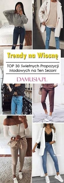 Trendy na Wiosnę – TOP 30 Ś...
