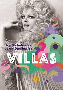 """Iza Michalewicz i Jerzy Danielewicz w książce """"Villas"""" wychodzą z bardzo mocn..."""