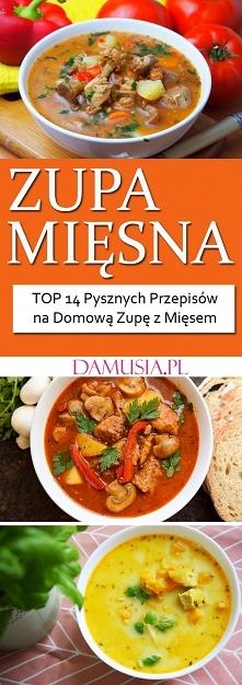 Zupa Mięsna – TOP 14 Pysznych Przepisów na Domową Zupę z Mięsem