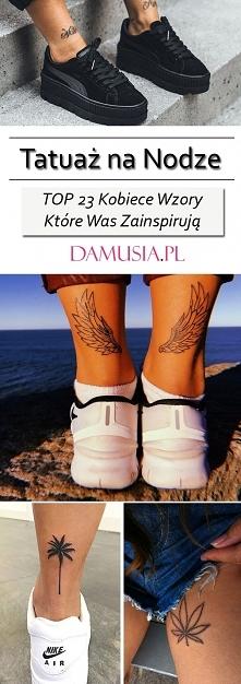 Tatuaż na Nodze – TOP 23 Ko...