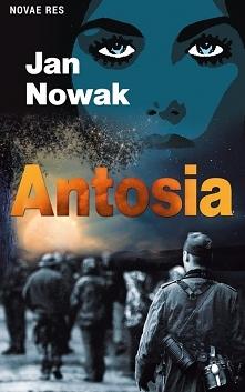 """""""Antosia"""" to książka o zwyk..."""