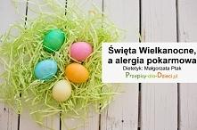 Święta Wielkanocne, a alerg...