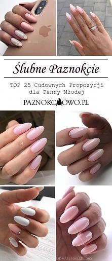 Ślubne Paznokcie – TOP 25 C...