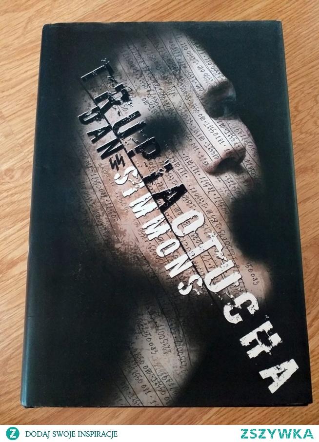 "Dan Simmons ""Trupia otucha"" horror i fantastyka w jednym"