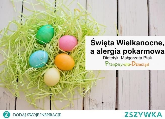 Święta Wielkanocne, a alergia pokarmowa, link poniżej.