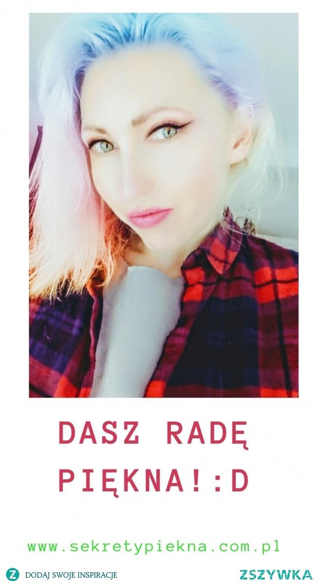 Kochana Dasz radę! Mój fanpage i blog sekrety piękna są tego dowodem~! :) Marta