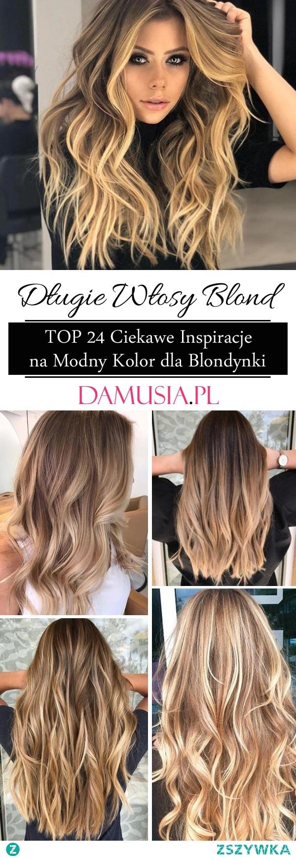 Długie Włosy Blond – TOP 24 Modne Inspiracje na Modny Kolor dla Blondynki