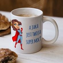 Jestem Mamą, a jaka jest Twoja super moc?