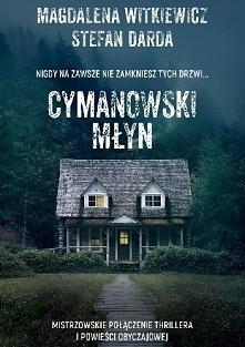 """""""Cymanowski młyn""""..."""