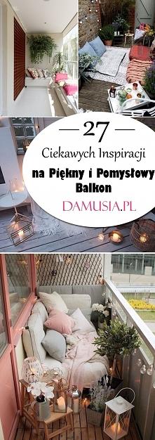 Piękny i Pomysłowy Balkon –...