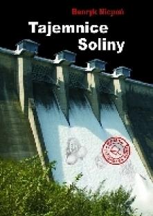 """""""Tajemnice Soliny"""" Henryka Nicponia to książka, na którą składają się re..."""