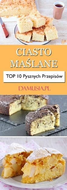 TOP 10 Pysznych Przepisów na Ciasto Maślane