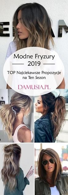 Modne Fryzury 2019 – TOP Na...