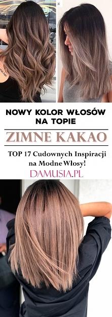 Nowy Kolor Włosów na Topie! Zimne Kakao – TOP 17 Cudownych Inspiracji na Modne Włosy!