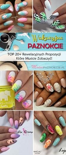 Wakacyjne Paznokcie – TOP 20+ Rewelacyjnych Propozycji Które Musicie Zobaczyć!