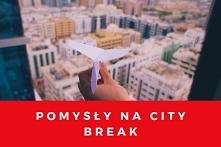 Pomysły na city break 2019 ...